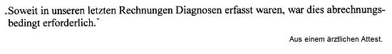 """Eine Abrechnungsdiagnose: """"Soweit in unseren letzten Rechnungen Diagnosen erfasst waren, war dies abrechnungsbedingt erforderlich."""" Berufsunfähigkeitsversicherung ohne Gesundheitsfragen ? Manipulierte Diagnosen wären ein guter Grund dafür."""