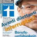 Berufsunfähigkeit Finanztest: Avanti dilettanti interruptus?