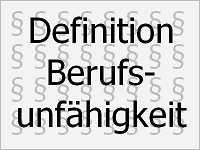 Berufsunfähigkeit Definition - unterschiedlich bei Deutscher Rentenversicherung und privaten Berufsunfähigkeitsversicherungen