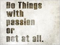 do things with passion or not at all. Foto: colourbox
