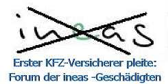 Forum zur ersten Pleite eines KFZ-Versicherers in Deutschland: Ineas