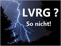 Das Blitzgesetz LVRG - so nicht!