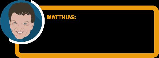 """Matthias: """"Probleme muss man erkennen und offen ansprechen, wenn man etwas verbessern will. Hat man sie erkannt, weiß man besser, wie man sich verhalten sollte."""""""