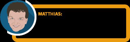 """Matthias: """"Diese Tipps können keine individuelle Beratung ersetzen. Aber die Grundlage einer solchen darstellen. Je besser Sie informiert und vorbereitet sind, desto sicherer können Sie sein, alles richtig zu machen."""""""